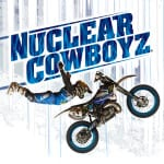 Nuclear Cowboyz: A New Era in Freestyle Motocross 03/29 & 03/30 in San Jose