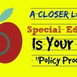 "A Closer Look at Special Education: Is Your IEP ""Policy-Proof?"""
