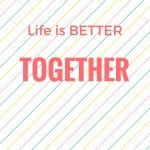 quality time - life is better together